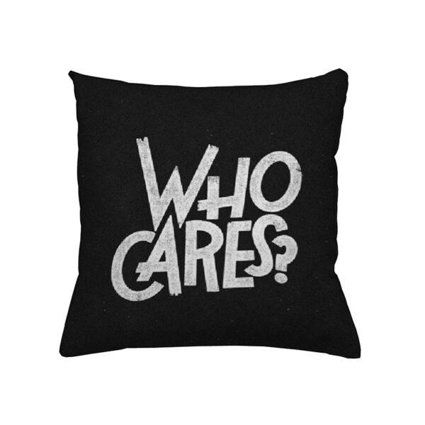 Zierkissen mit dem Schriftzug Who Cares
